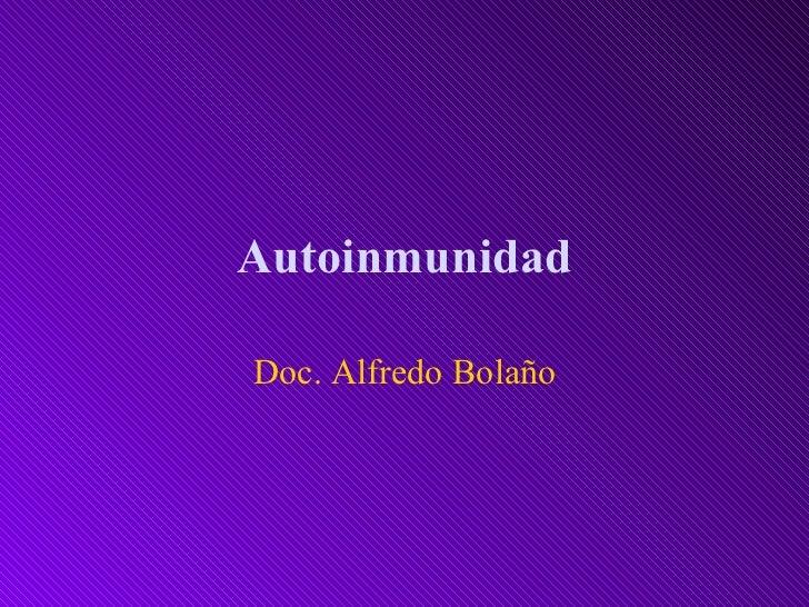 Autoinmunidad Doc. Alfredo Bolaño