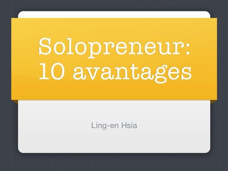 Solopreneur:10 avantages    Ling-en Hsia