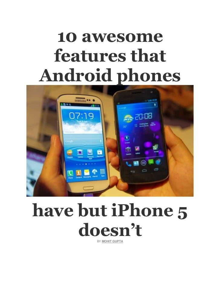 10 awesome features thatAndroid phoneshave but iPhone 5     doesn't       BY MOHIT GUPTA