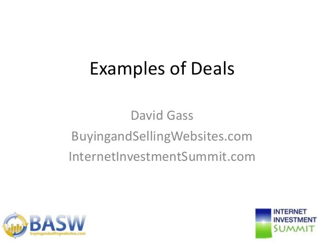 Examples of Deals David Gass BuyingandSellingWebsites.com InternetInvestmentSummit.com