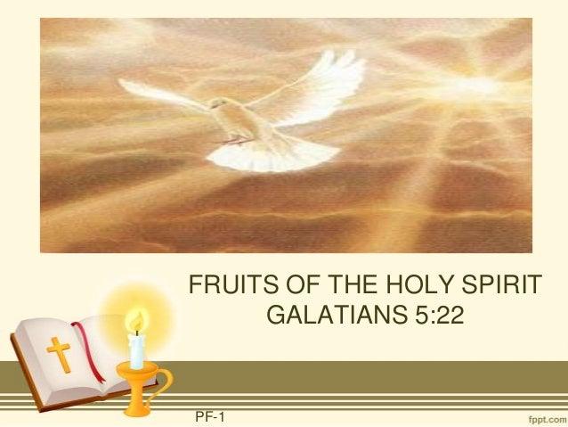FRUITS OF THE HOLY SPIRIT     GALATIANS 5:22PF-1