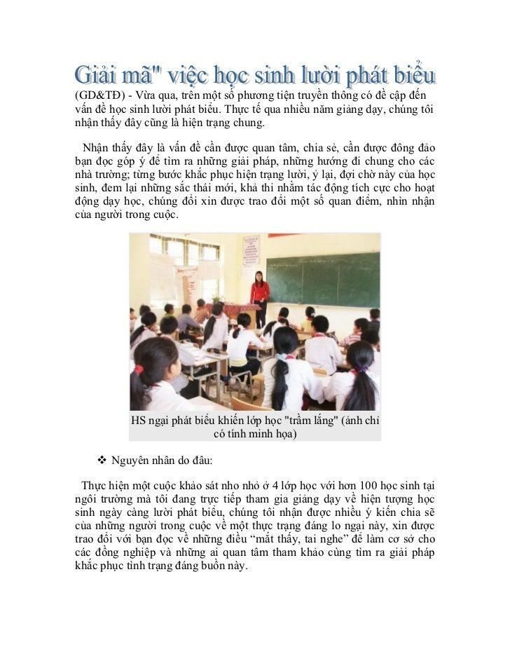(GD&TĐ) - Vừa qua, trên một số phương tiện truyền thông có đề cập đếnvấn đề học sinh lười phát biểu. Thực tế qua nhiều năm...