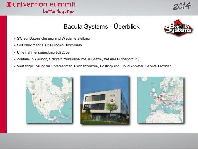 Bacula Systems - Überblick » SW zur Datensicherung und Wiederherstellung » Seit 2002 mehr als 2 Millionen Downloads » Unte...