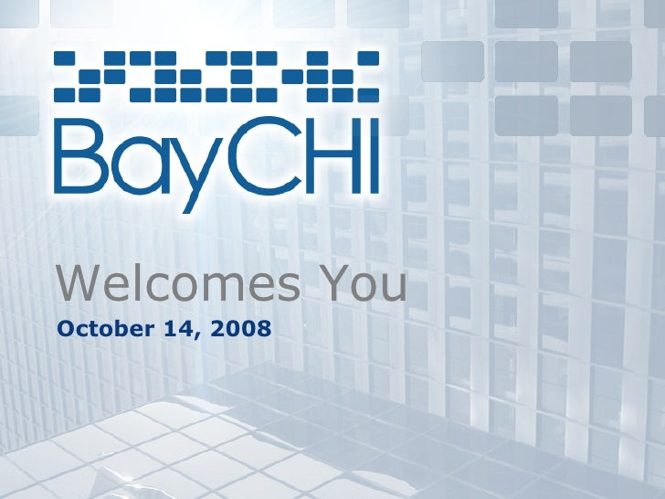 2008_10 BayCHI Welcome Slides