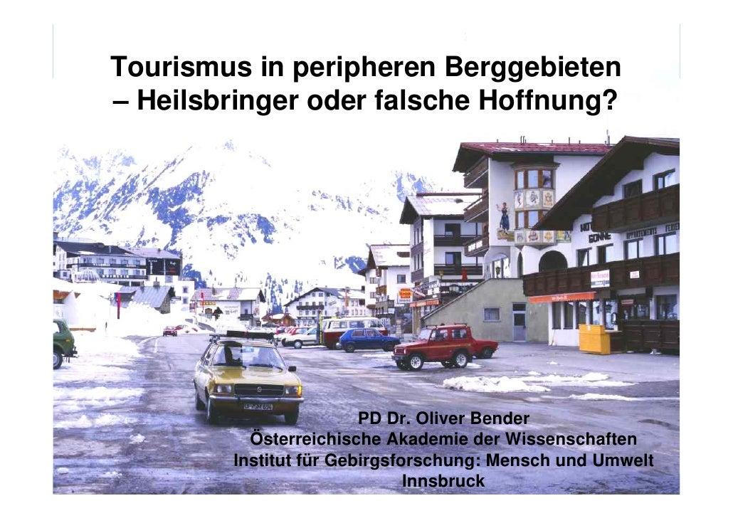 Gebirgsforschung: Mensch und UmweltTourismus in peripheren Berggebieten– Heilsbringer oder falsche Hoffnung?              ...