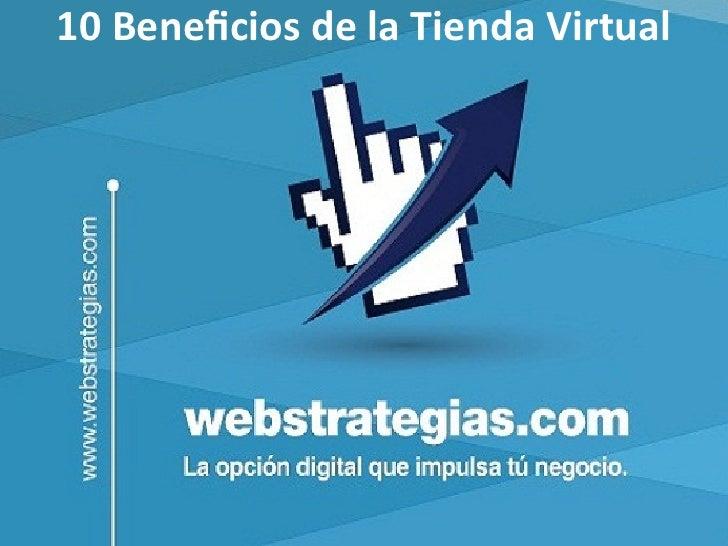 10 Beneficios de la Tienda Virtual                JAVIER A. FLÓREZ AMAYA