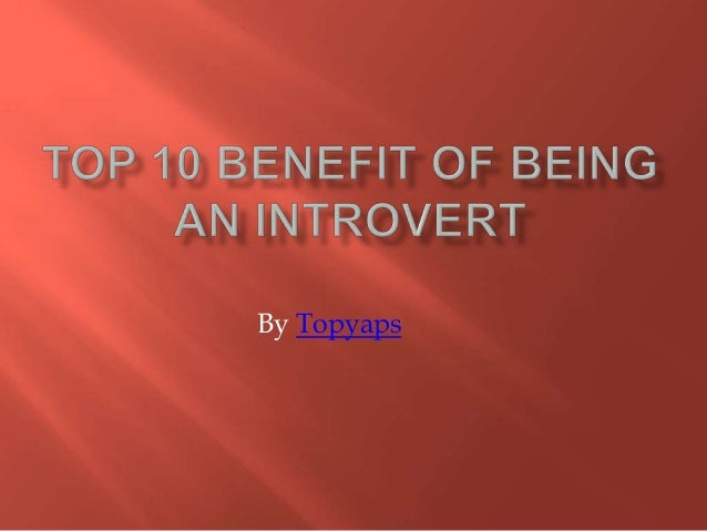 10 benefit of being an introvert