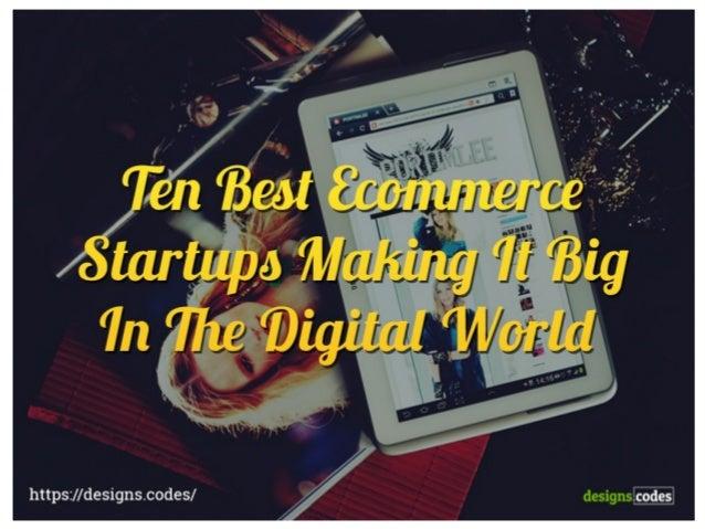 10 Best Ecommerce Startups Making It Big In The Digital World