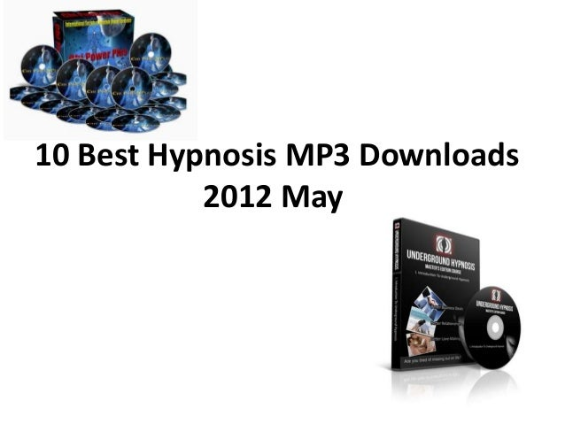 10 Best Hypnosis MP3 Downloads           2012 May