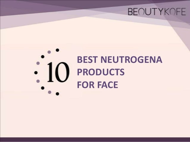 10 best neutrogena products for face