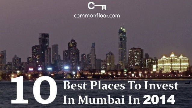 10 Best Places To Invest In Mumbai in 2014