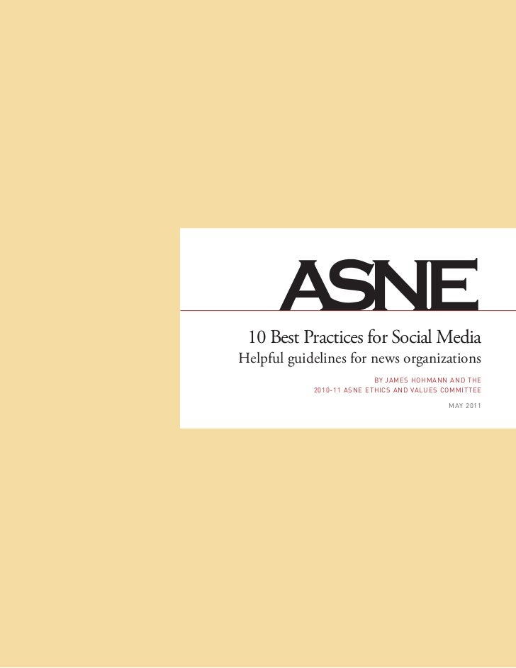 10 Best Practices for Social MediaHelpful guidelines for news organizations                           By James HoHmann and...