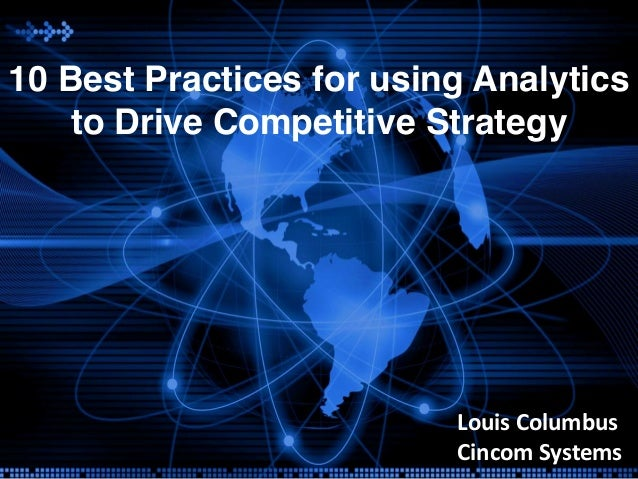 10 Best Practices for using Analytics    to Drive Competitive Strategy                          Louis  Columbus           ...