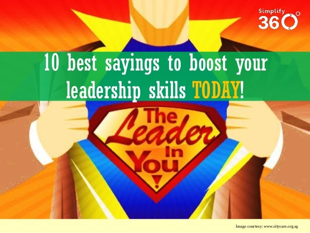 10 best sayings to boost your leadership skills TODAY!  Image courtesy: www.citycare.org.sg