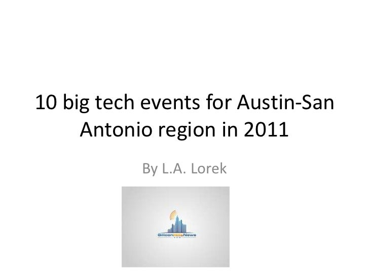 10 big tech events for Austin-San     Antonio region in 2011           By L.A. Lorek