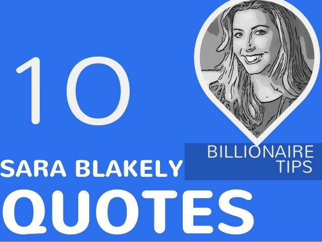 1O SARA BLAKELY QUOTES TIPS BILLIONAIRE