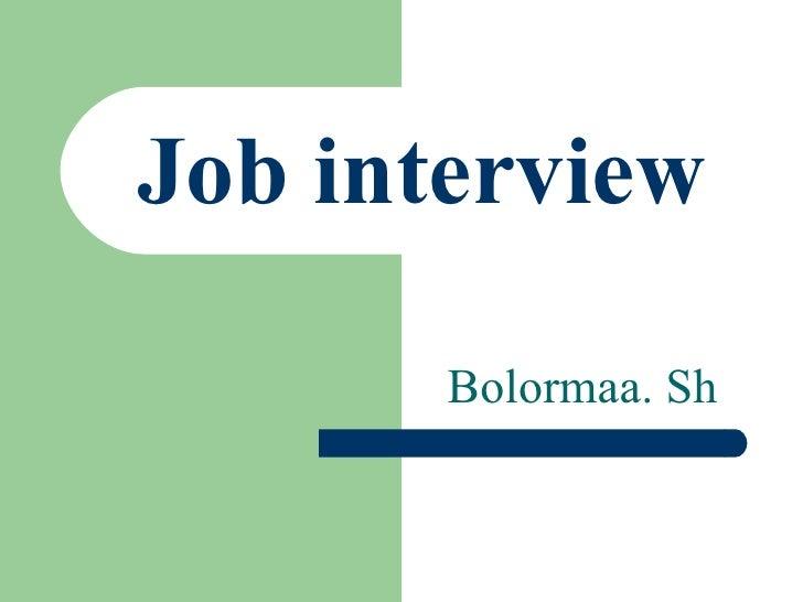 Job interview Bolormaa. Sh