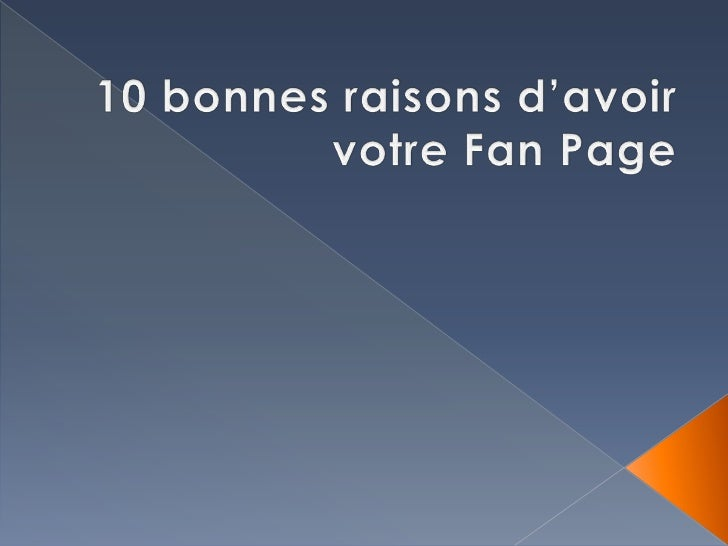 10 bonnes raisons d'avoir votre fan page