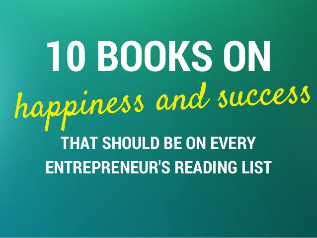 10 Books on Happiness and Success for Entrepreneurs