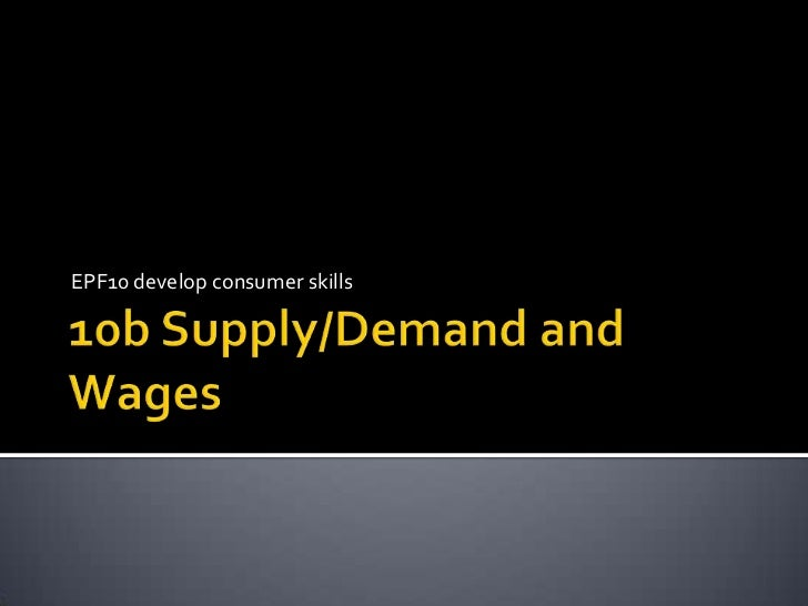 10b supply demand and wages