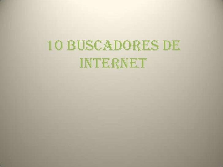 10 BUSCADORES DE INTERNET&lt