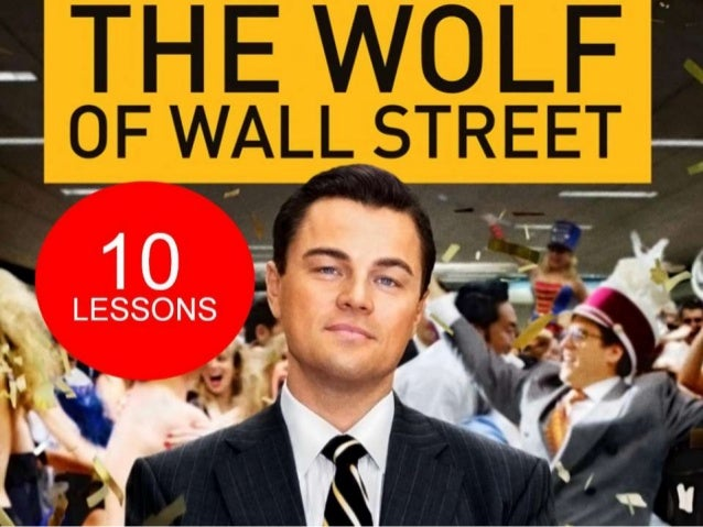 10 Business & Life Lessons From The Wolf of Wall Street
