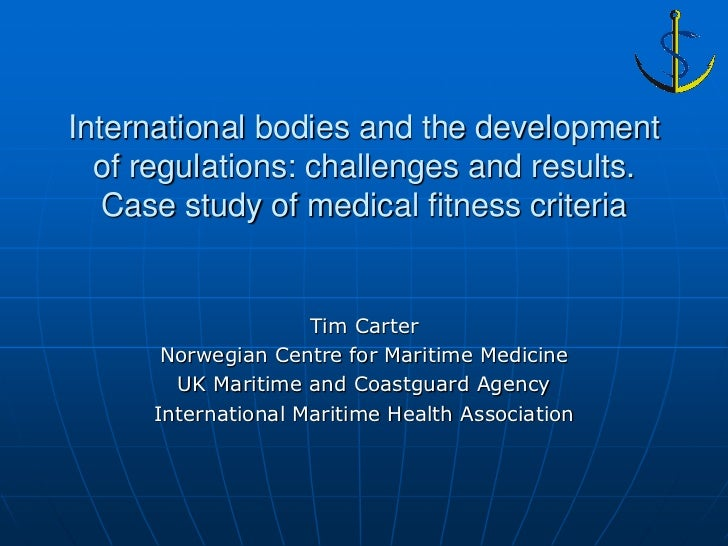 International bodies and the development  of regulations: challenges and results.   Case study of medical fitness criteria...
