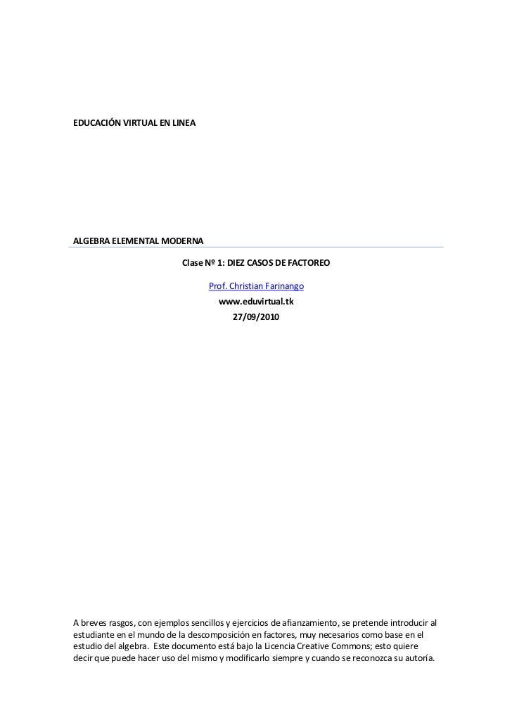 EDUCACIÓN VIRTUAL EN LINEA     ALGEBRA ELEMENTAL MODERNA                              Clase Nº 1: DIEZ CASOS DE FACTOREO  ...