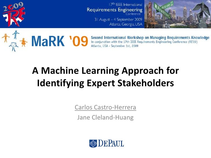 A Machine Learning Approach for Identifying Expert Stakeholders<br />Carlos Castro-Herrera<br />Jane Cleland-Huang<br />