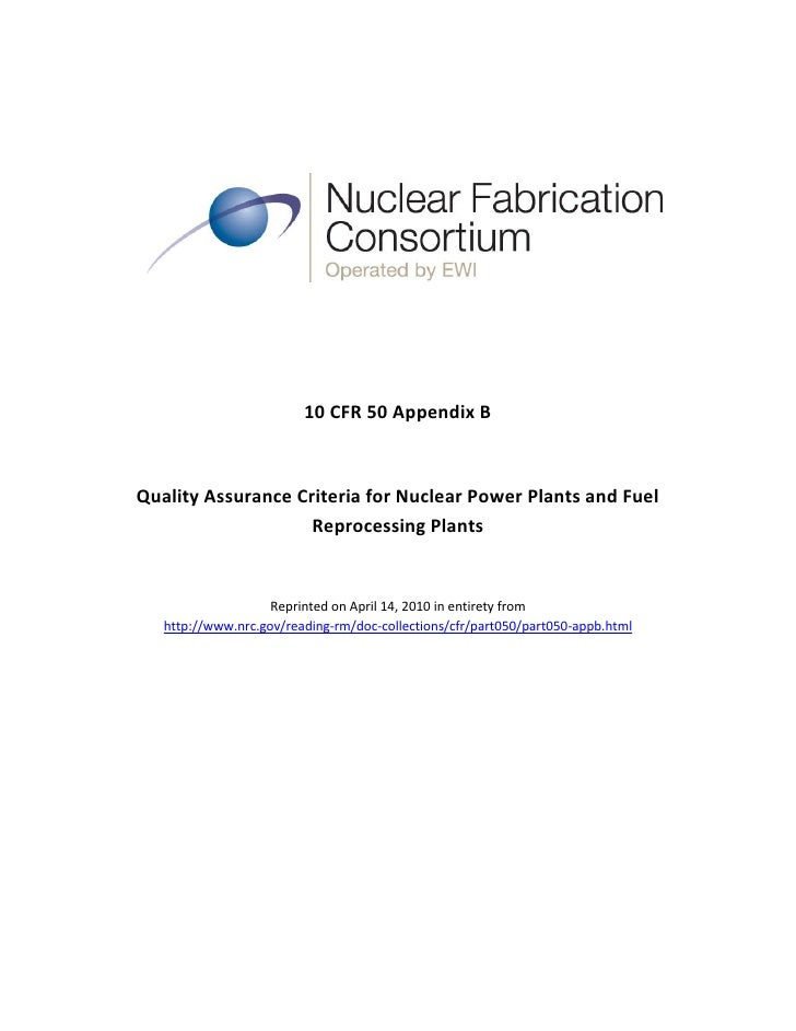 10 CFR 50 Appendix B    Quality Assurance Criteria for Nuclear Power Plants and Fuel                     Reprocessing Plan...