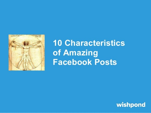 10 Characteristics of Amazing Facebook Posts