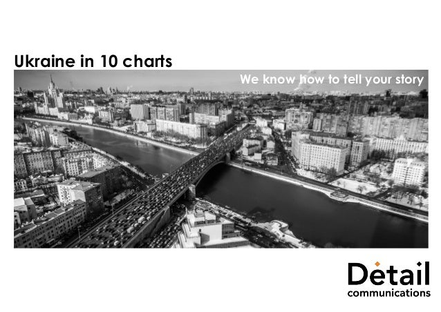 Ukraine in 10 charts We know how to tell your story