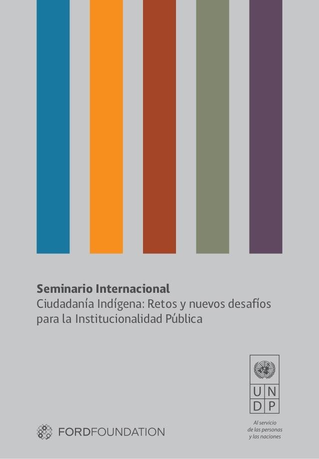 3 Seminario Internacional Ciudadanía Indígena: Retos y nuevos desafíos para la Institucionalidad Pública