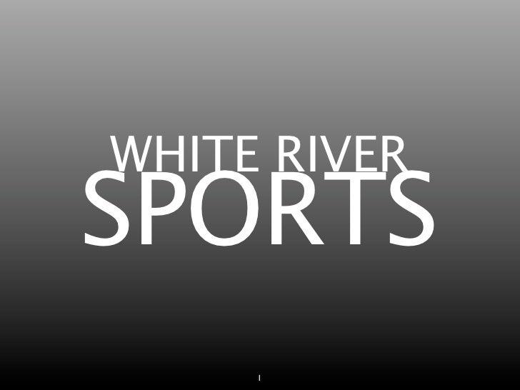 WHITE RIVER SPORTS      1