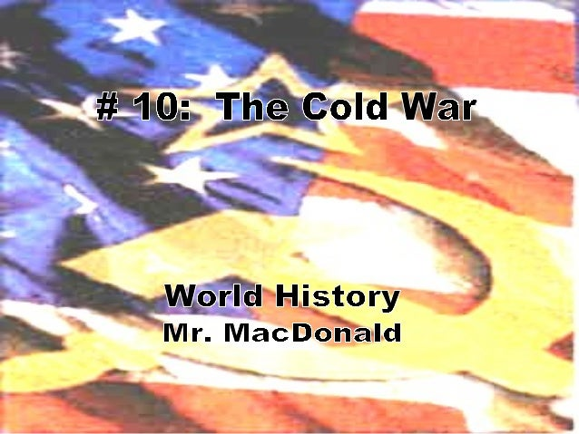 Cold War: Superpowers Face OffLearning Objectives1. Analyze the main objectives of both the UnitedStates and the Soviet Un...