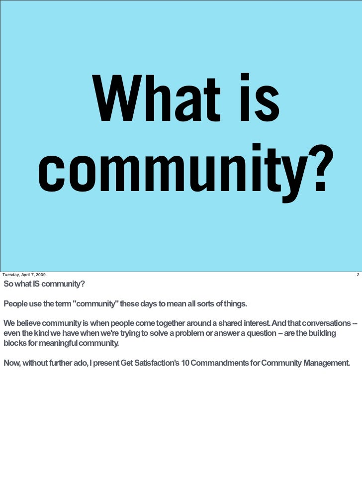 what is a community A community that is safe, comfortable, and trusting can be so enticing that individuals can forget about the world outside of their community, or regard other communities with subtle prejudices i am a member of the sudbury community, an affluent suburb of boston.