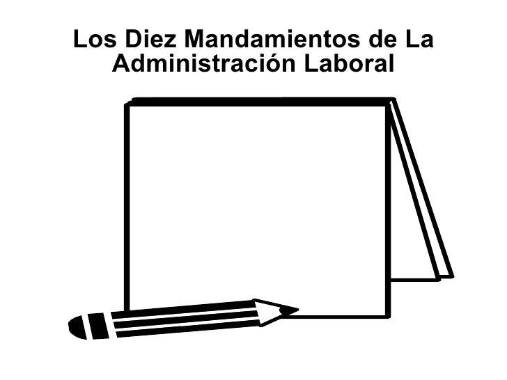 Los Diez Mandamientos de La Administración Laboral