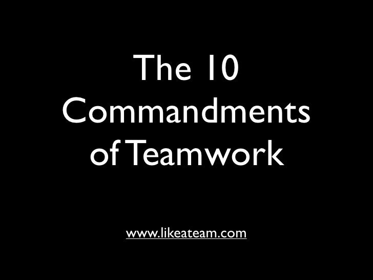 The 10Commandments of Teamwork   www.likeateam.com