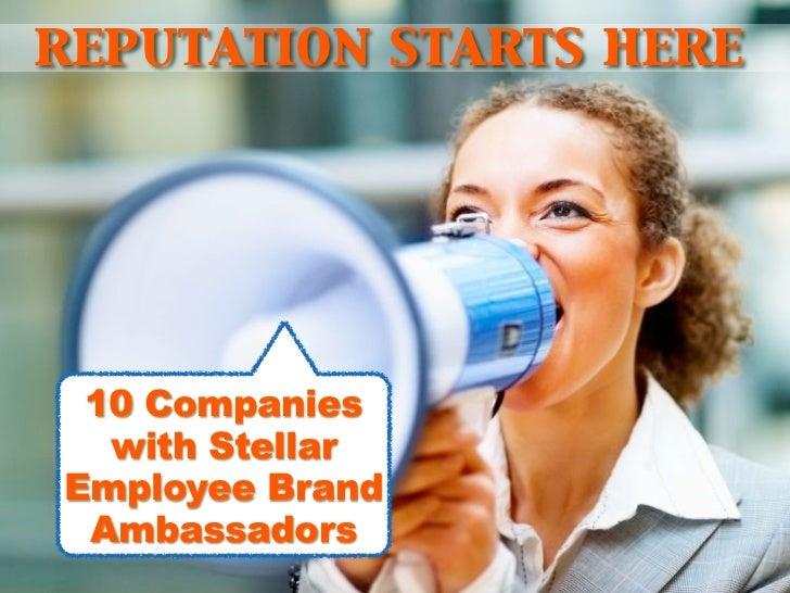 reputation starts here 10 Companies  with StellarEmployee Brand Ambassadors