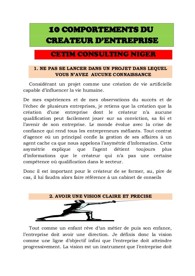 10 COMPORTEMENTS DU CREATEUR D'ENTREPRISE CETIM CONSULTING NIGER 1. NE PAS SE LANCER DANS UN PROJET DANS LEQUEL VOUS N'AVE...