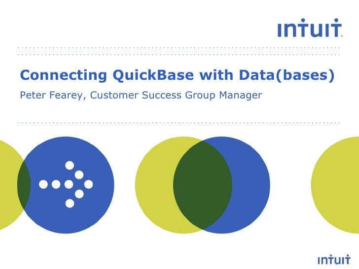 Connecting QuickBase with Data(bases)<br />Peter Fearey, Customer Success Group Manager<br />