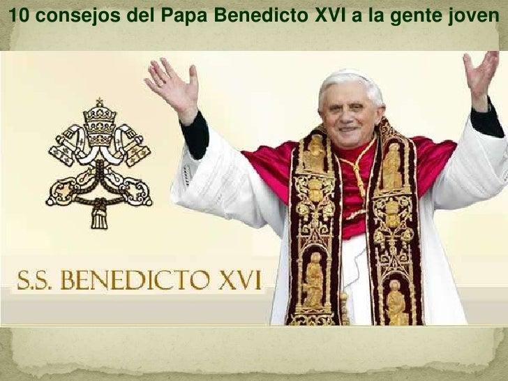 10 consejos del Papa Benedicto XVI a la gente joven<br />