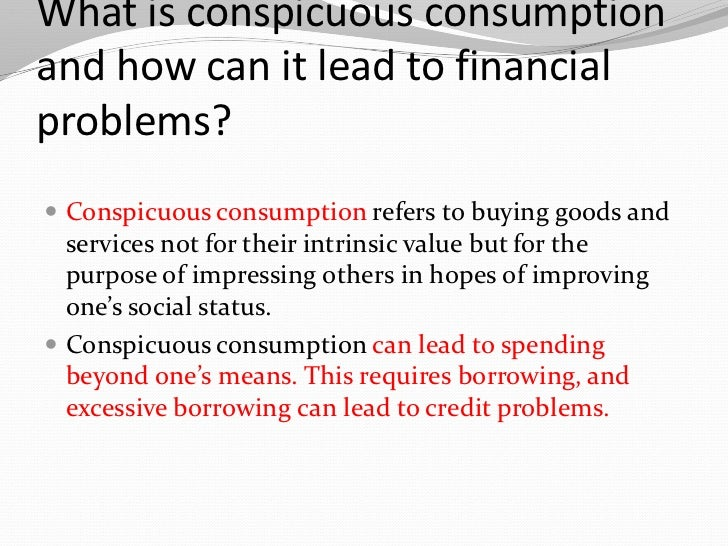 conspicuous consumption and race Direct and vicarious conspicuous consumption: identify with their race or individuals and vicarious conspicuous consumption : identification with low.