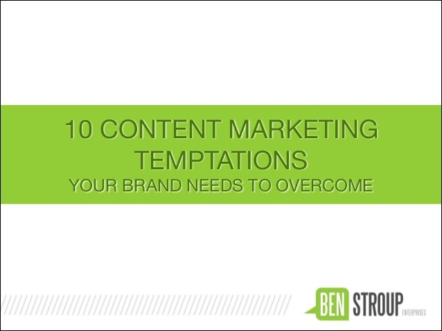 10 CONTENT MARKETING TEMPTATIONS  YOUR BRAND NEEDS TO OVERCOME