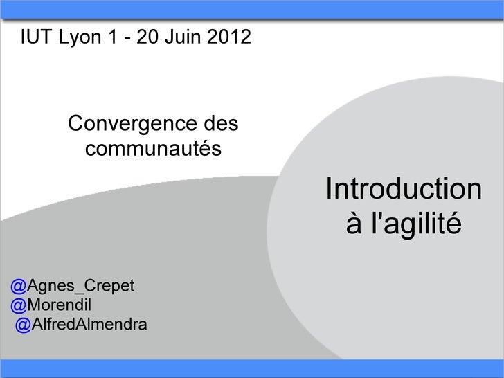 IUT Lyon 1 - 20 Juin 2012      Convergence des       communautés                             Introduction                 ...
