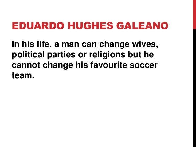 Eduardo Hughes Galeano Quotes Eduardo Hughes Galeano in His