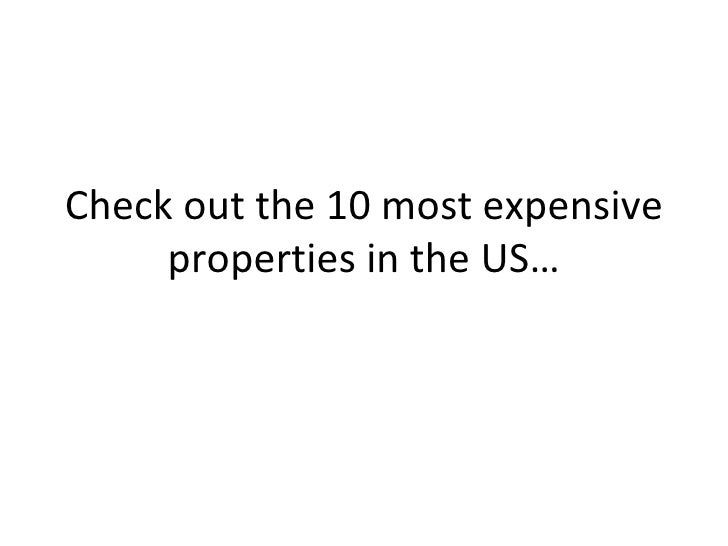 Check out the 10 most expensive      properties in the US…