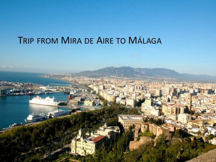 TRIP FROM MIRA DE AIRE TO MÁLAGA