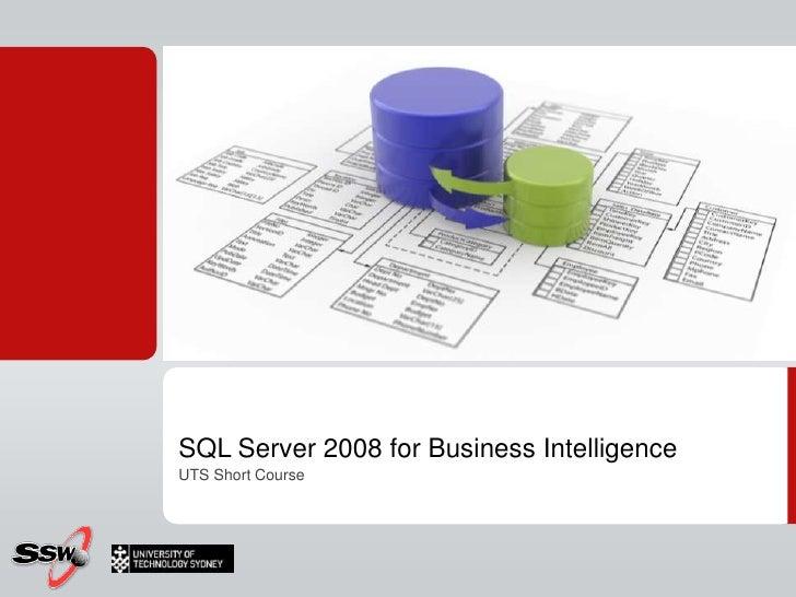 SQL Server 2008 for Business Intelligence<br />UTS Short Course<br />