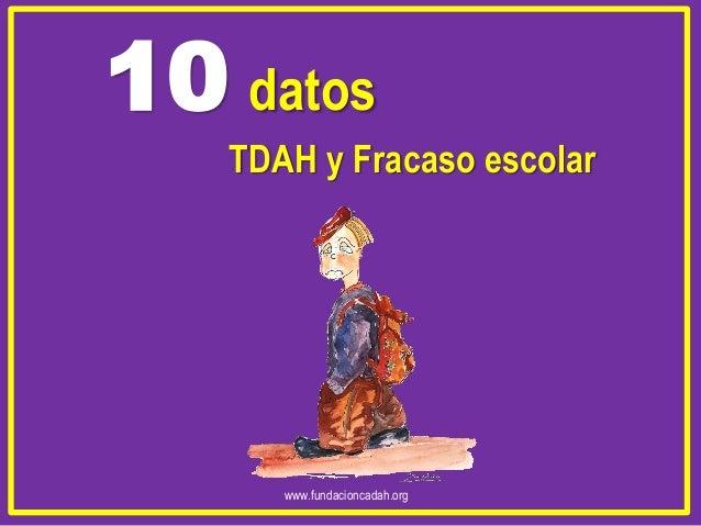 10 datos TDAH y Fracaso escolar  www.fundacioncadah.org